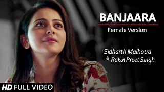 Banjaara - Female Version | Sidharth Malhotra & Rakul Preet Singh | Hansika Pareek | Ek Villain