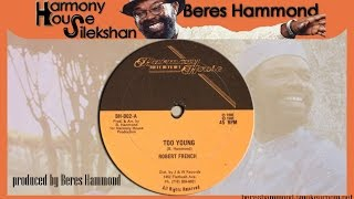 TOO YOUNG + VERSION (Robert Ffrench) *Produced by Beres Hammond*