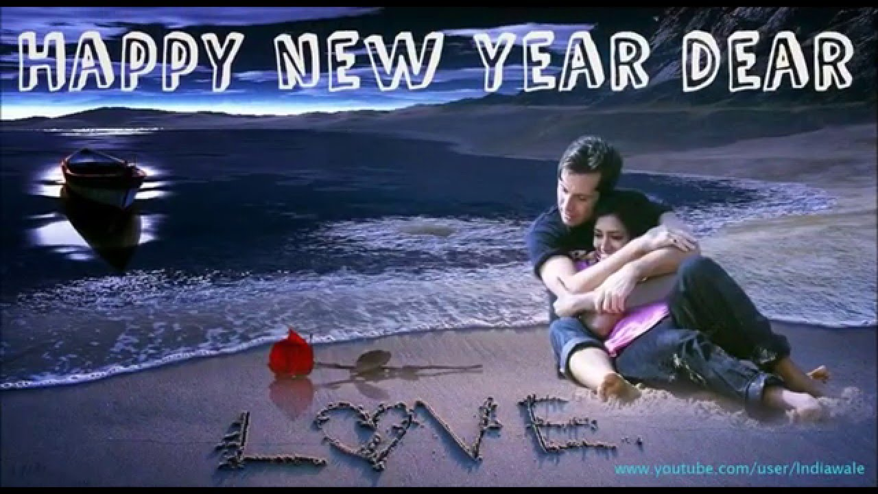 happy new year 2016 wishes romantic greetings sms message for lovers boyfriend girlfriend youtube