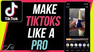 How to Make TikTok Videos