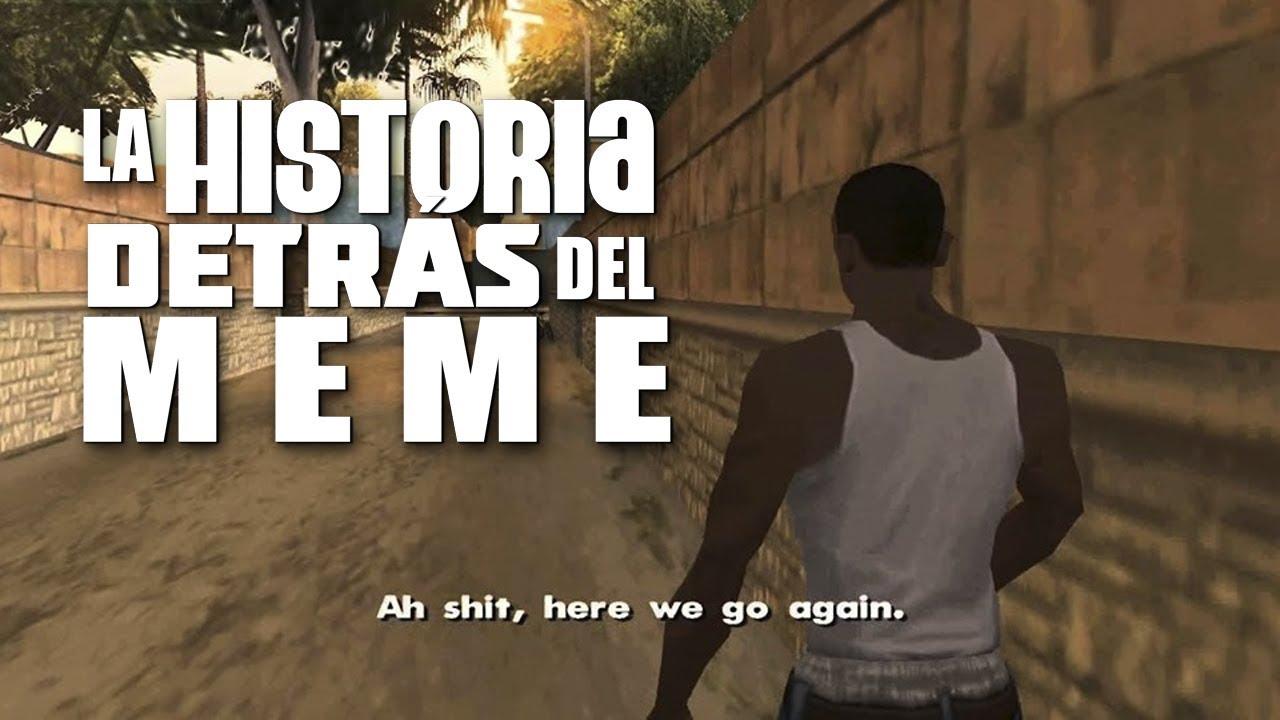 Ah shit, here we go again   La Historia Detrás Del Meme ...
