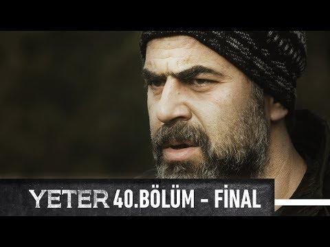 Yeter 40. Bölüm - Final
