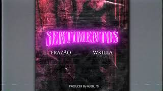 Frazão - Sentimentos (feat.WKILLA) Official Music