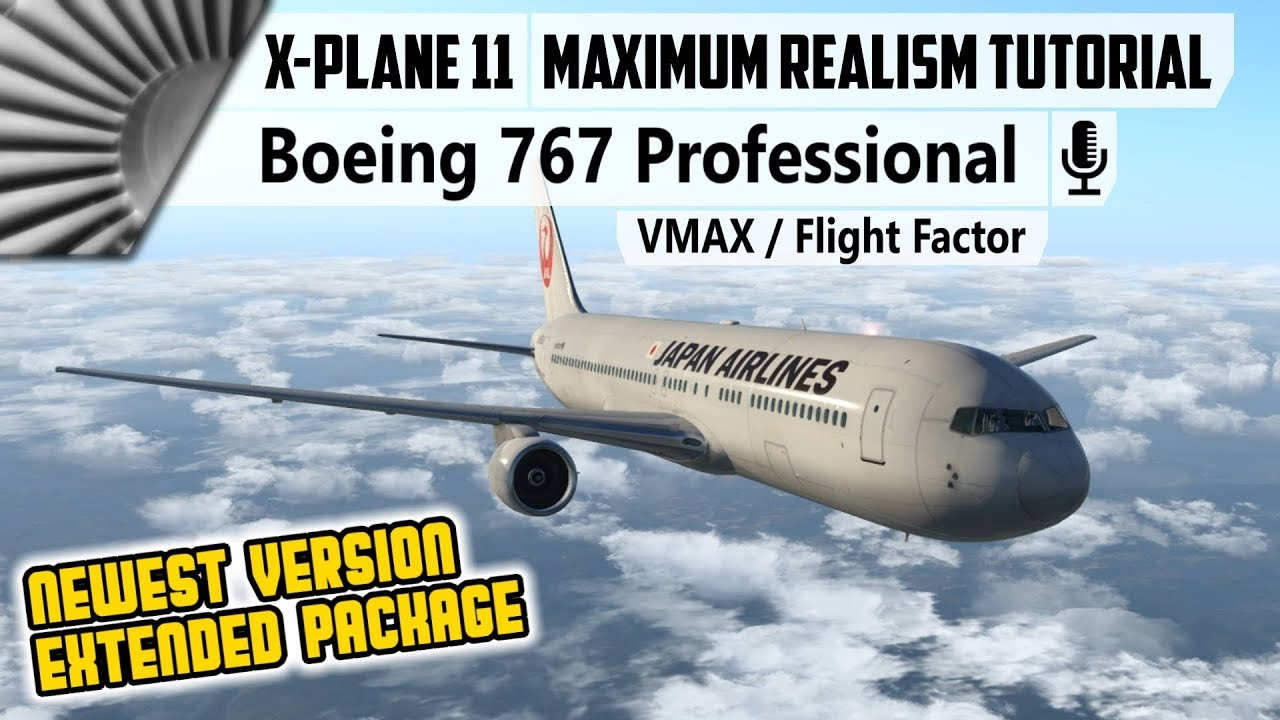 VMAX/FF Boeing 767 Professional ✈ Tutorial | New Extended Version! [X-Plane  11]