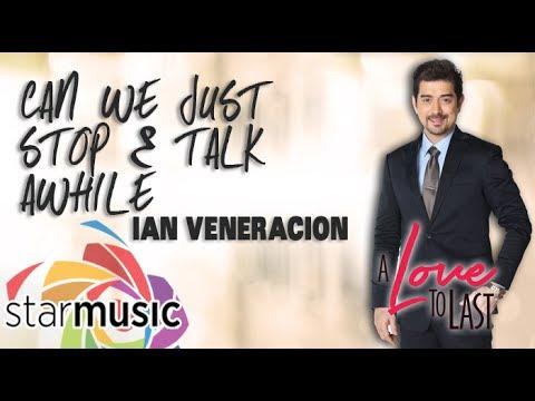 Ian Veneracion - Can We Just Stop & Talk Awhile (Official Lyric Video)