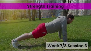 Strength - Week 7&8 Session 3