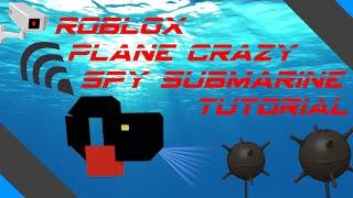 Roblox - Plane Crazy (Spy Submarine) Tutoriel