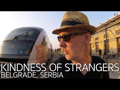 Kindness of Strangers | Almost Missing the Train from Timisoara Romania to Belgrade Serbia