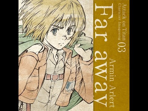 【Attack on Titan Character song】Armin - Far Away (with English sub)
