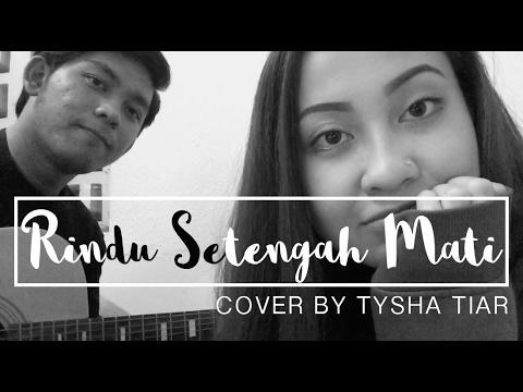 Rindu Setengah Mati ★ Cover by Tysha Tiar