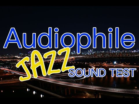 Audiophile Jazz Sound Test for Headphones or Speakers