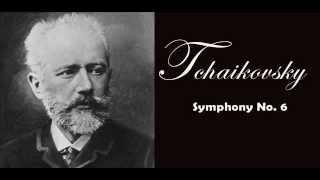 Tchaikovsky - Symphony No. 6 Patetica