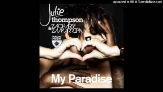 Julie Thompson & Zachary Zamarripa - My Paradise (Jaco & Ease Remix)