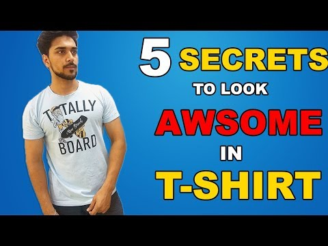 7b2f931da9c HOW TO LOOK AWSOME IN A T-SHIRT ! 5 SECRETS TIPS TO LOOK MORE