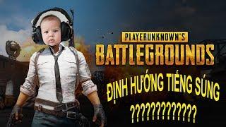 PUBG Tips:  Định hướng tiếng súng trong game Playunknown's Battleground ( Phần 2)
