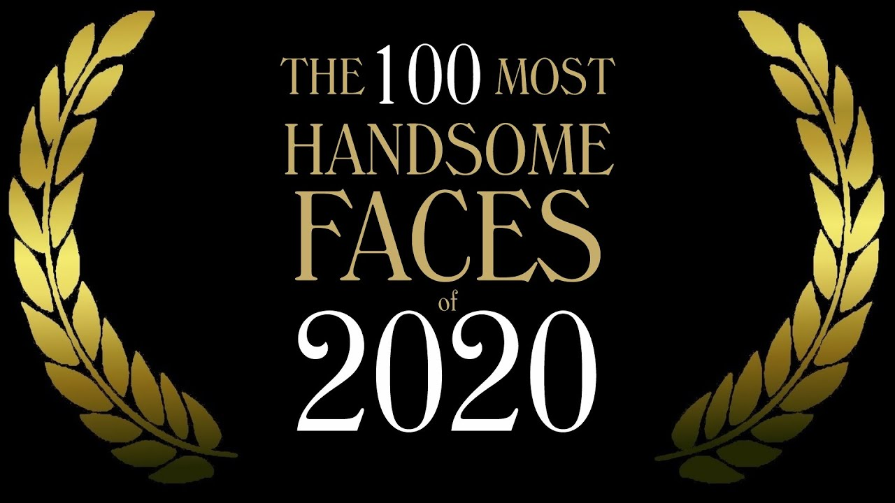 The 100 Most Handsome Faces of 2020 - YouTube