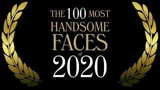The 100 Most Handsome Faces of 2020