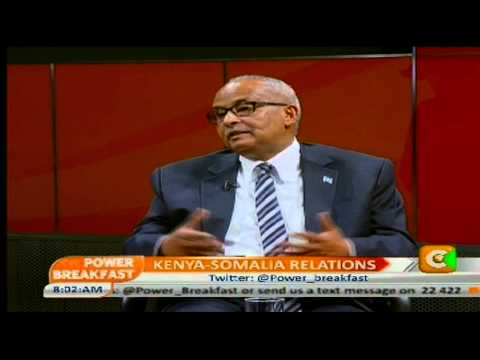 Power Breakfast Interview: Kenya Somali Relations with Somalia's Foreign Affairs Minister