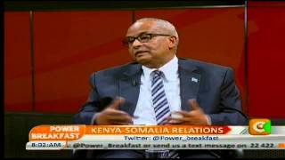 vuclip Power Breakfast Interview: Kenya Somali Relations with Somalia's Foreign Affairs Minister