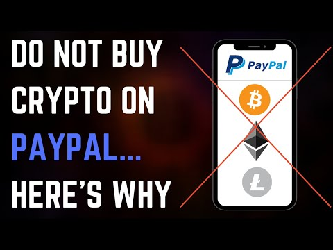 PayPal Cryptocurrency Is A Bad Idea...Here's Why