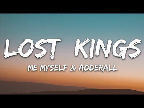 Lost Kings - Me Myself Adderall Ft Goody Grace