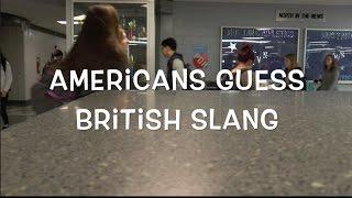 Americans Guess British Slang | PaigeAvenue