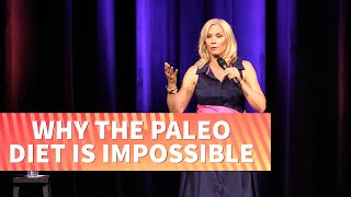 Why The Paleo Diet Is Impossible  | Leanne Morgan
