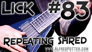 Lick #83 - Repeating Alternate Picking Shred Lick