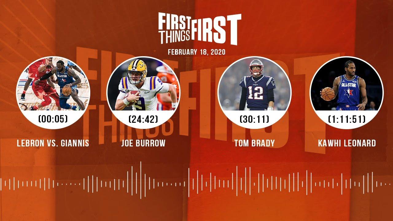 LeBron vs Giannis, Joe Burrow, Tom Brady, Kawhi Leonard (2.18.20)   FIRST THINGS FIRST Audio Podcast