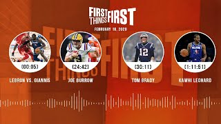 LeBron vs Giannis, Joe Burrow, Tom Brady, Kawhi Leonard (2.18.20) | FIRST THINGS FIRST Audio Podcast