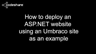 How to deploy an ASP.NET website using Umbraco as an example