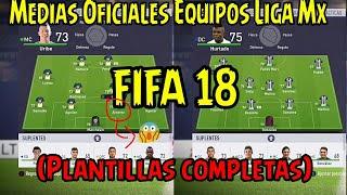 Medias Oficiales Equipos Liga Mx FIFA 18 (plantillas completas)