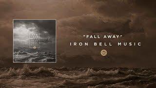 Iron Bell Music // Fall Away - Lyric Video