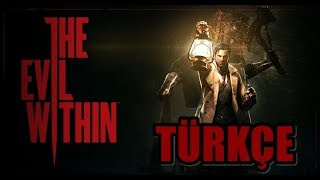 The Evil Within/Part 2/Türkçe Altyazılı Gameplay