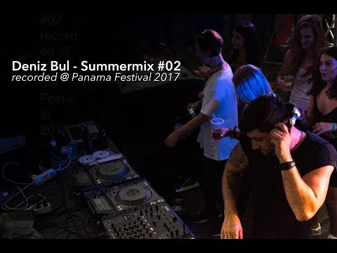 Deniz Bul - Summermix #02 recorded @ Panama Festival 2017