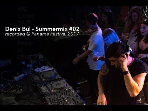 Deniz Bul - Summermix #02 recorded @ Panama Festival 2017
