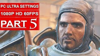 Fallout 4 Gameplay Walkthrough Part 5 [1080p 60FPS PC ULTRA Settings] - No Commentary