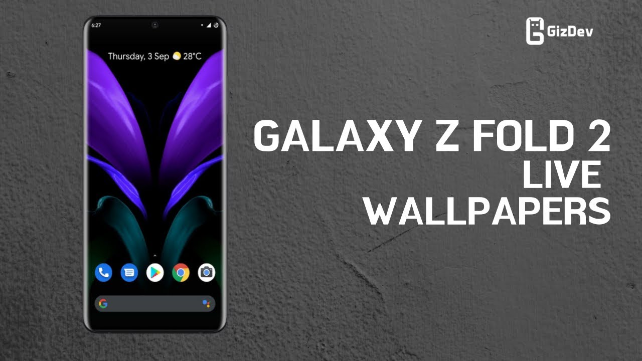 Samsung Galaxy Fold Z 2 Live Wallpapers For Any Android Devices Youtube