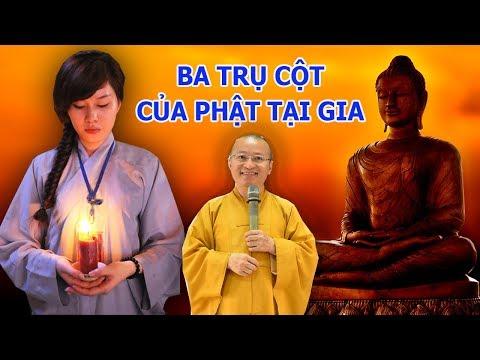 Ba trụ cột của Phật tử tại gia - TT. Thích Nhật Từ