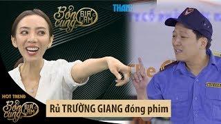 Thu Trang dùng cách nào mời Trường Giang tham gia BỔN CUNG GIÁ LÂM