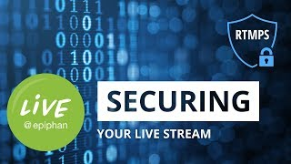 Securing your live stream