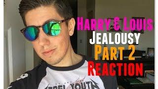 Harry & Louis - Jealousy Part 2 (Reaction)