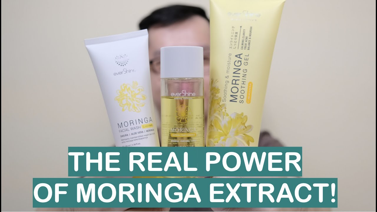 Review EVERSHINE Moringa Series! Facial Wash, Refresh Toner Essence, Soothing Gel.