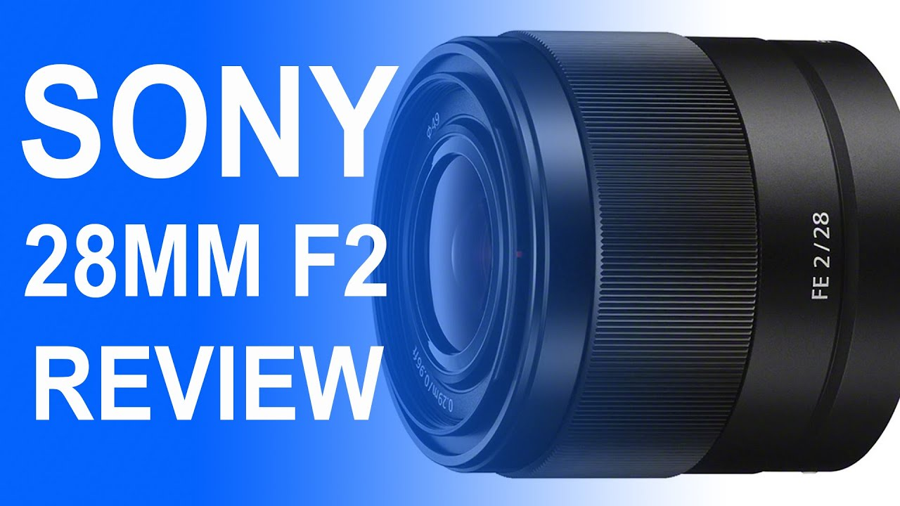 sony 28mm f2. sony 28mm f2 fe lens review sel28f20 tested on the a6000 and a7r - youtube