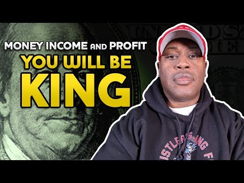MONEY INCOME And PROFIT Make Yourself KING How To Promote Yourself And PUT MORE MONEY In Your LIFE