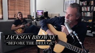 """Jackson Browne """"Before the Deluge"""" – Downstream 2021"""