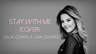 """Stay with me"" - Júlia Gomes e Liah Soares"