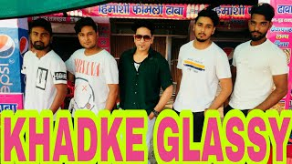 KHADKE GLASSY Bollywood Dance Cover By - Step Up Boys Choreography By -Gajendra Kumar