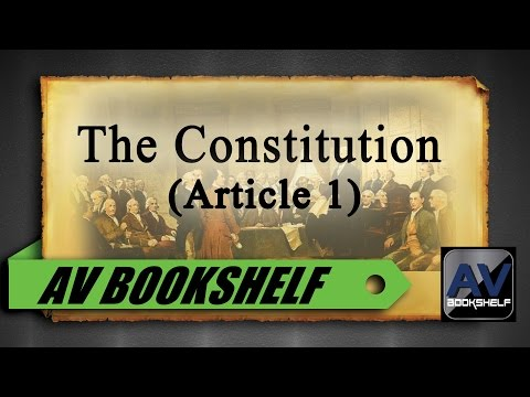 The Constitution Of The United States (Article 1)