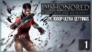 Начало игры  Злой Dishonored Death of the Outsider 1